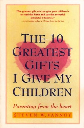 """""""Book Cover for The 10 Greatest Gifts I Give My Children"""""""